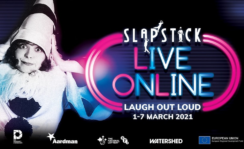 Slapstick Live Online, Laugh Out Loud, 1-7 March 2021