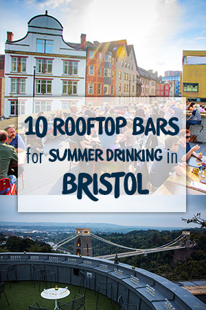 10 rooftop bars for summer drinking in Bristol