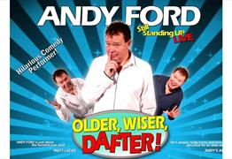 Andy Ford: Older, Wiser, Dafter! at The Redgrave Theatre