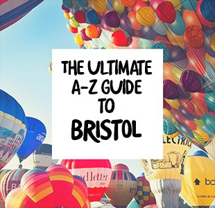 The ultimate A-Z guide to Bristol