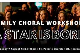 Family Choral Workshop : A Star Is Born at St Peter's Church