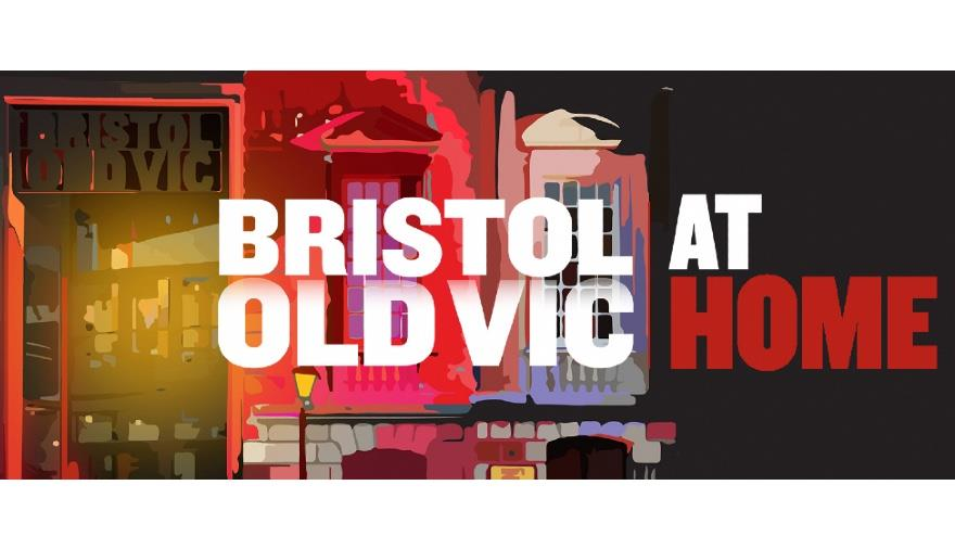 Bristol Old Vic At Home: Bristol Arts Channel