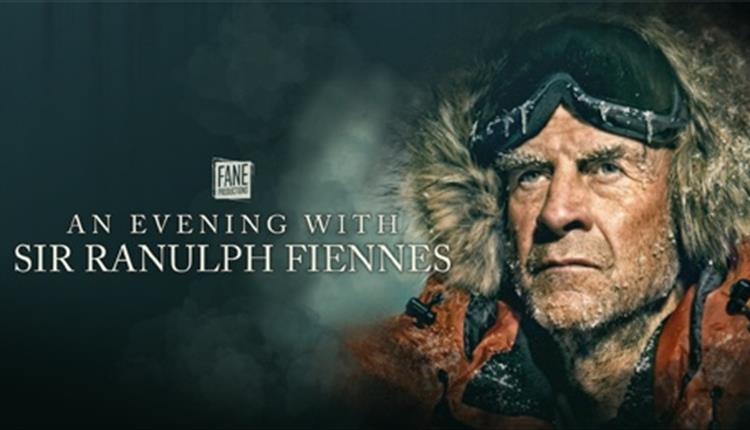 An Evening with Sir Ranulph Fiennes at Bristol Hippodrome