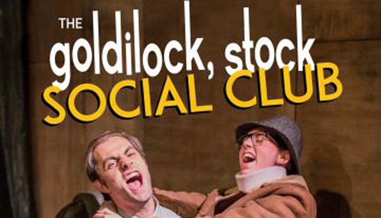 The Goldilock, Stock Social Club at the Redgrave Theatre