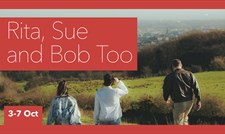 Rita, Sue and Bob Too at Bristol Old Vic