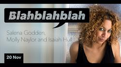 Blahblahblah: Salena Godden, Molly Naylor and Isaiah Hull at the Wardrobe Theatre