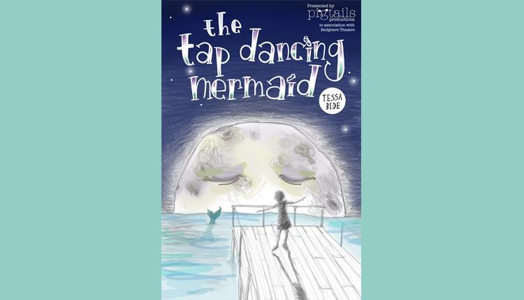 The Tap Dancing Mermaid at The Redgrave Theatre