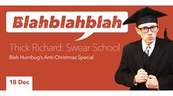 Blahblahblah: Swear School by Thick Richard at the Wardrobe Theatre